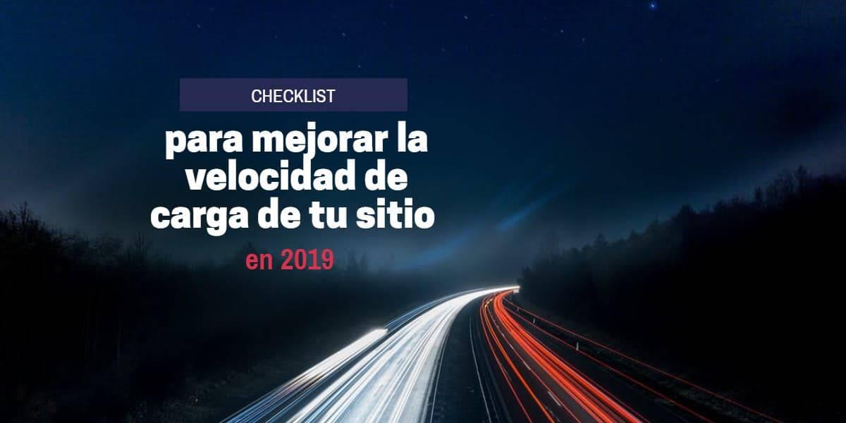 checklist para mejorar la velocidad de carga de tu sitio en 2019 (1)