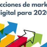 Predicciones de marketing digital para 2020